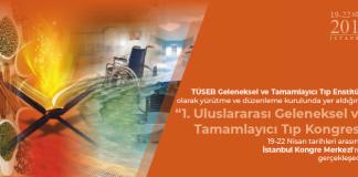 Türkiye Cumhuriyeti Cumhurbaşkanlığı himayelerinde 1. Uluslararası Geleneksel ve Tamamlayıcı Tıp Kongresi.